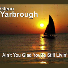 Glad You're Livin CD Cover